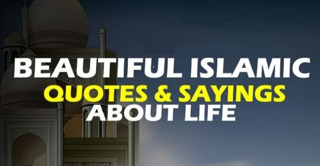 Beautiful Islamic Quotes To Enlighten Your mind and Soul