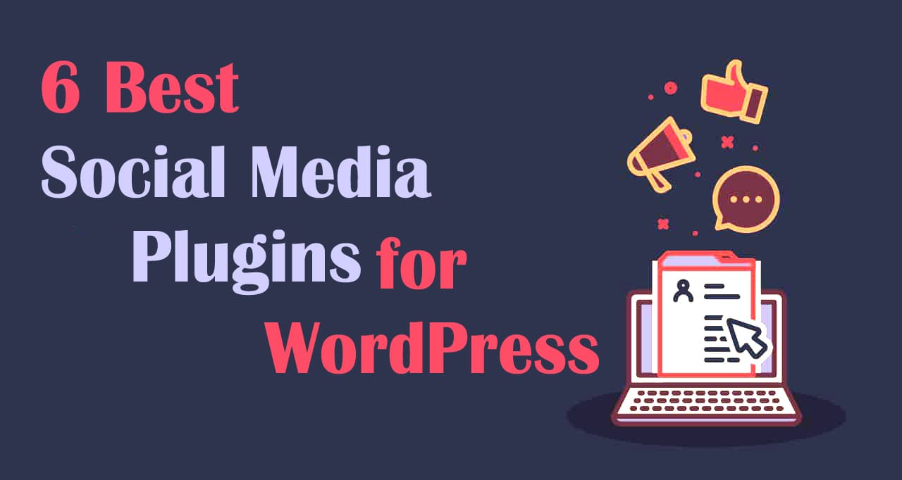 6 best social media wordpress plugins